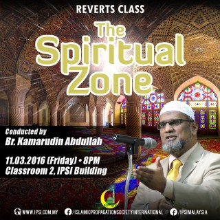 The Spiritual Zone by Br Kamarudin Abdullah