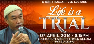 Public Talk: Life is a Trial by Sheikh Hussain Yee