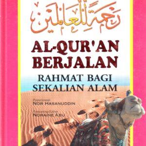 Al-Quran Berjalan – Rahmat Bagi Sekalian Alam
