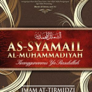 As-Syamail Al-Muhammadiyah: Edisi Kemas Kini (Hard Cover)