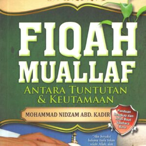 Fiqah Muallaf – Antara Tuntutan & Keutamaan