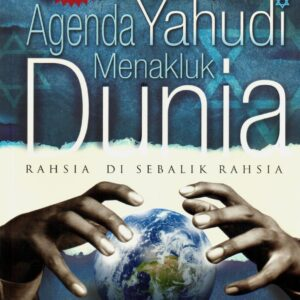 Agenda Yahudi Menakluk Dunia (Rahsia Di Sebalik Rahsia)