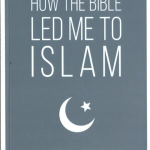 How The Bible Led Me To Islam