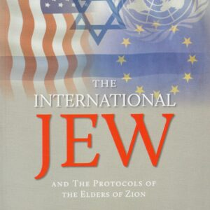The International Jew and The Protocols of The Elders of Zion