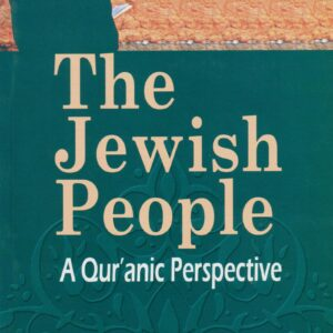 The Jewish People – A Qur'anic Perspective