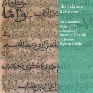 Al-Ghazali The Islamic Reformer
