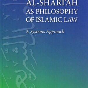 Maqasid Al-Shari'ah as Philosophy of Islamic Law