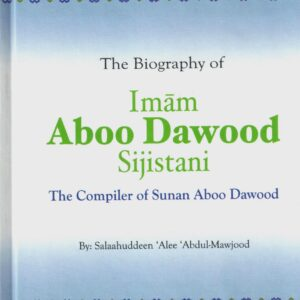 The Biography of Imam Aboo Dawood Sijistani
